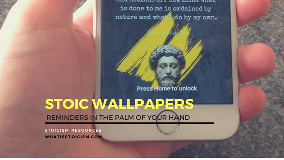 Stoic Wallpapers – Reminders In The Palm Of Your Hand
