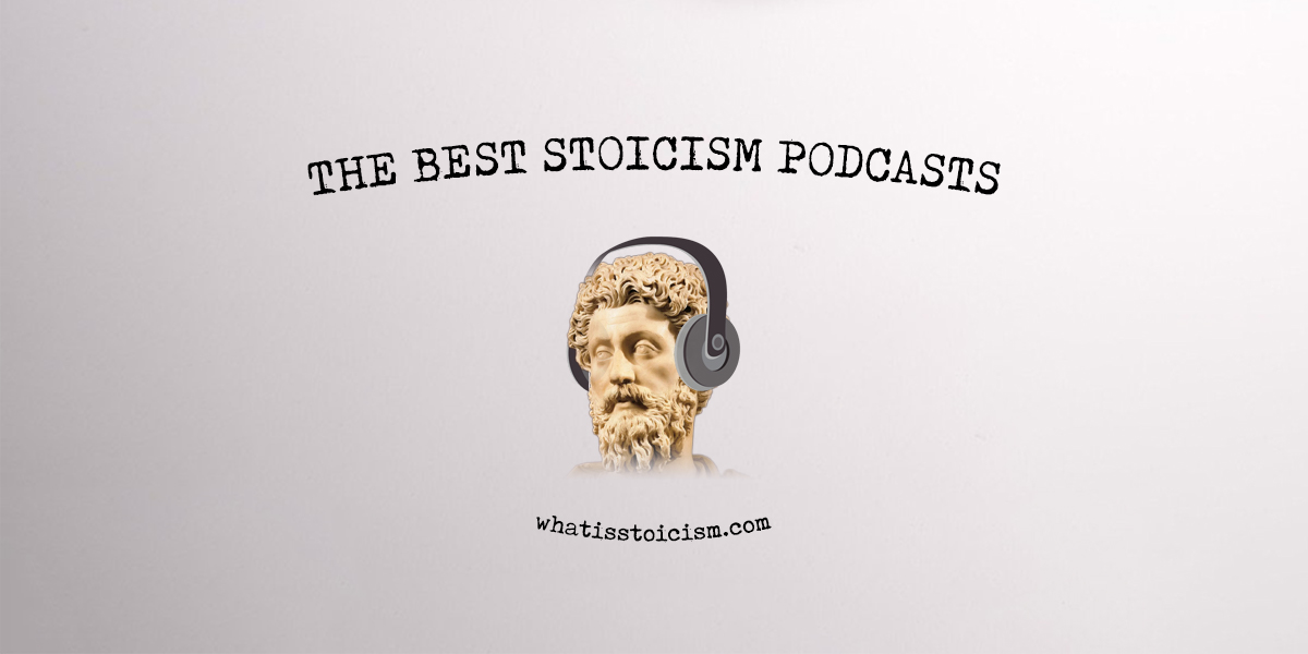 The Best Stoicism Podcasts