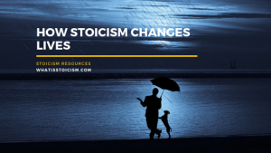 How Stoicism Changes Lives