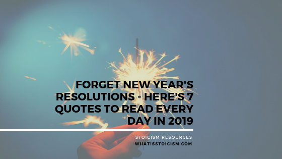 Forget New Year's Resolutions – Here's 7 Quotes To Read Every Day In 2019