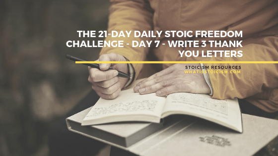 The 21-Day Daily Stoic Freedom Challenge – Day 7 – Write 3 Thank You Letters