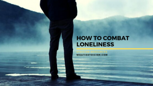 How To Combat Loneliness