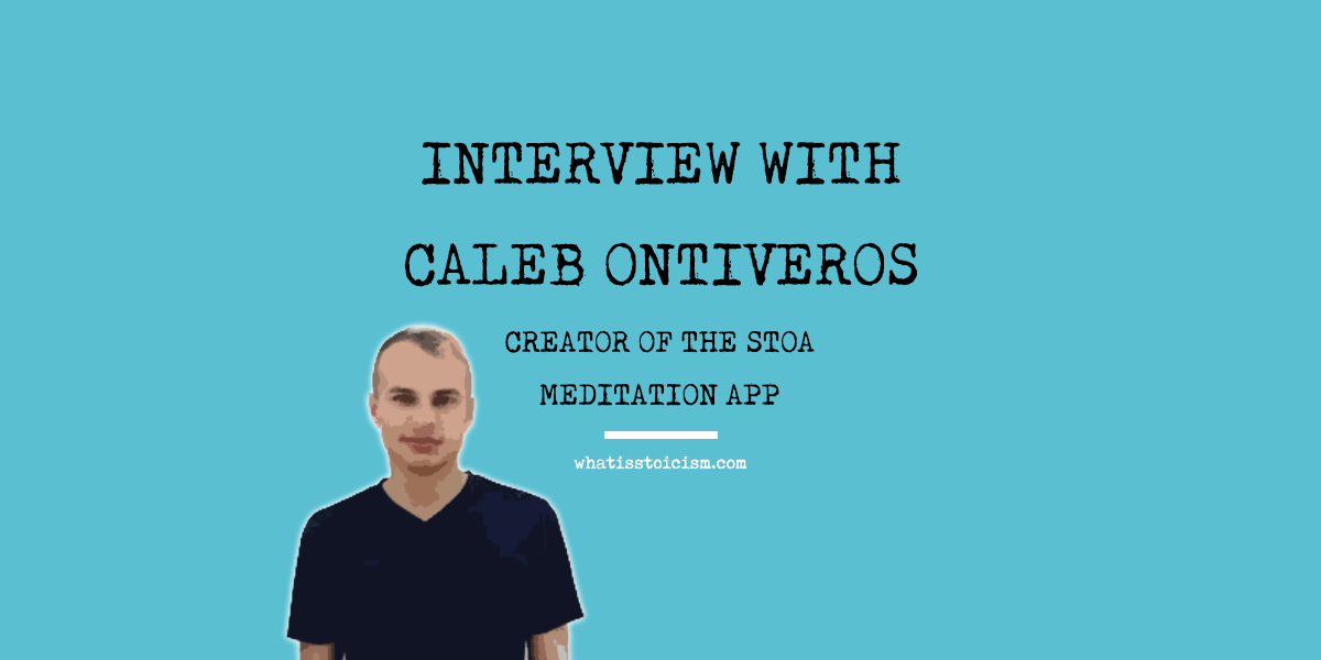 Interview With Caleb Ontiveros, Creator Of The Stoa Meditation App