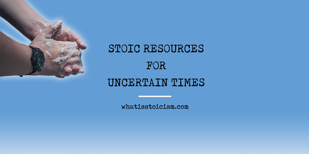 Stoic Resources For Uncertain Times
