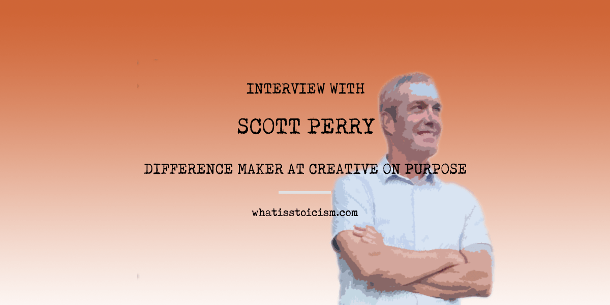 Interview With Scott Perry, Difference Maker At Creative On Purpose