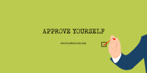 Approve Yourself