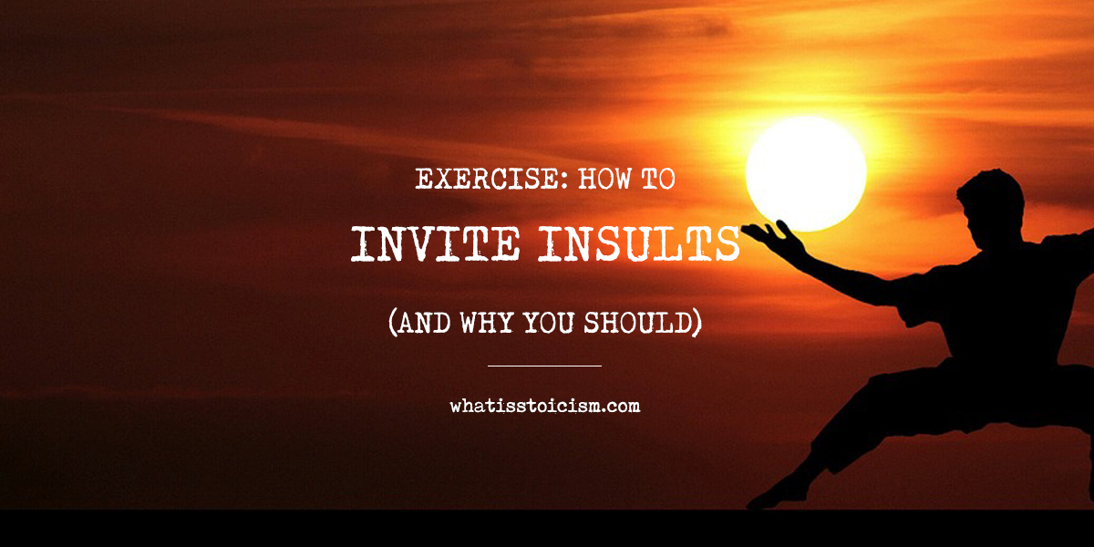 Exercise: How To Invite Insults (And Why You Should)