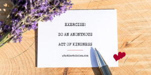 Exercise: Do An Anonymous Act Of Kindness (With 25 Ideas For Inspiration)