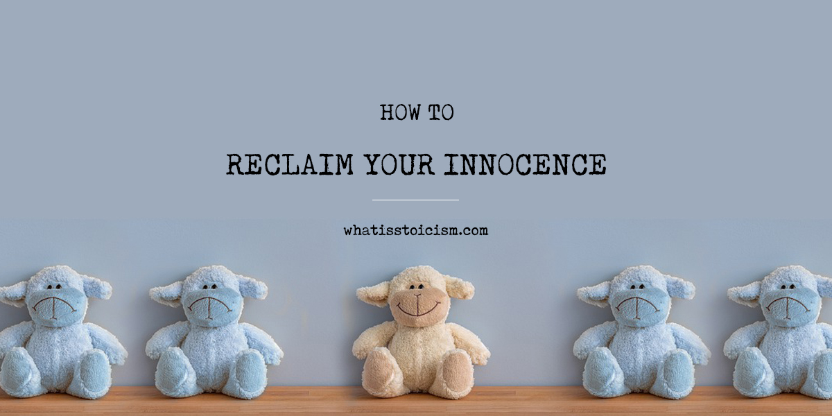 How To Reclaim Your Innocence