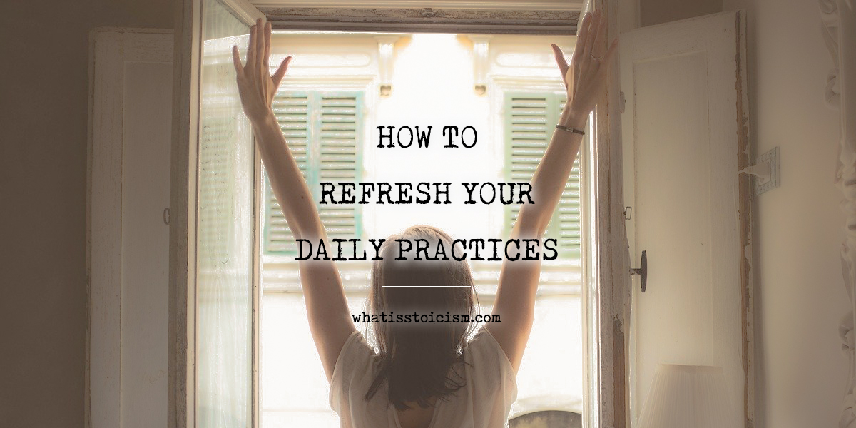 How To Refresh Your Daily Practices