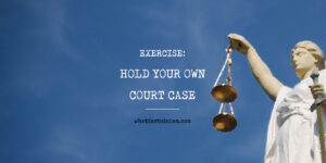 Exercise: Hold Your Own Court Case