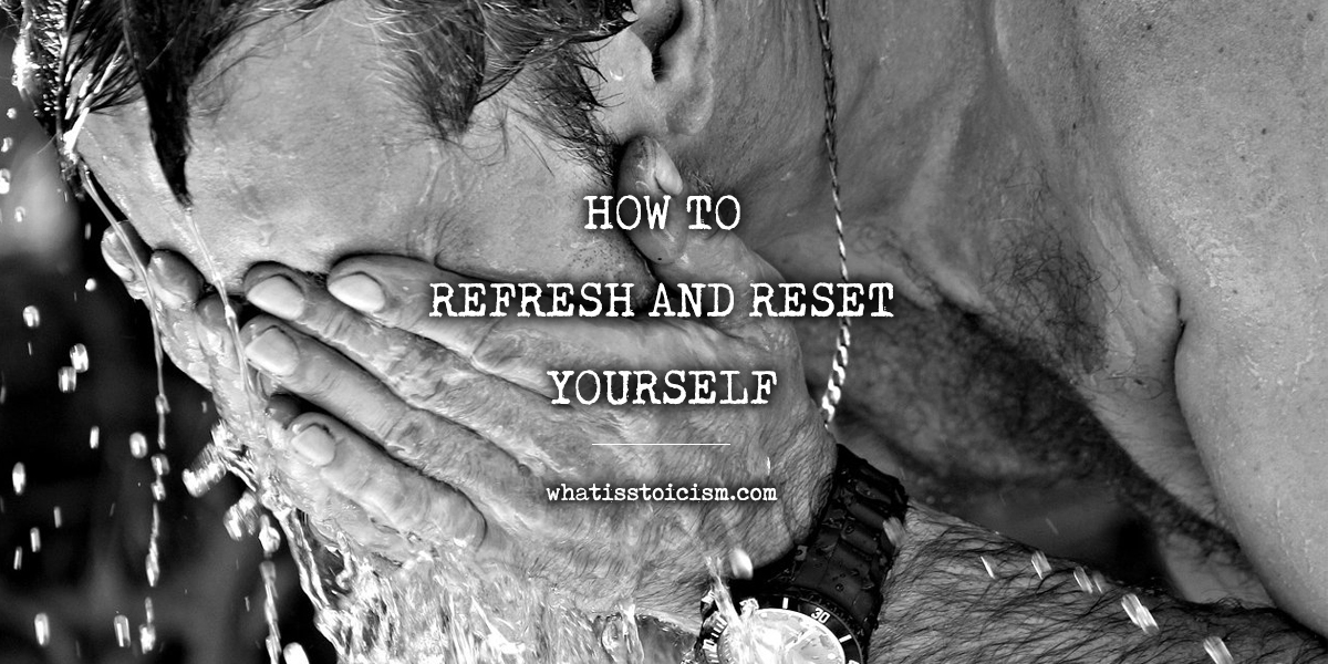 How To Refresh And Reset Yourself