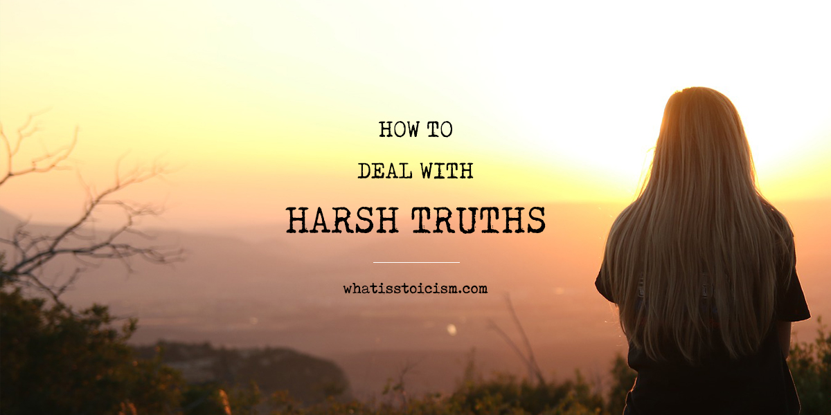 How To Deal With Harsh Truths