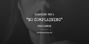 """Exercise: Take A """"No Complaining"""" Challenge"""