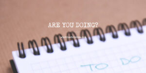 Are You Doing?