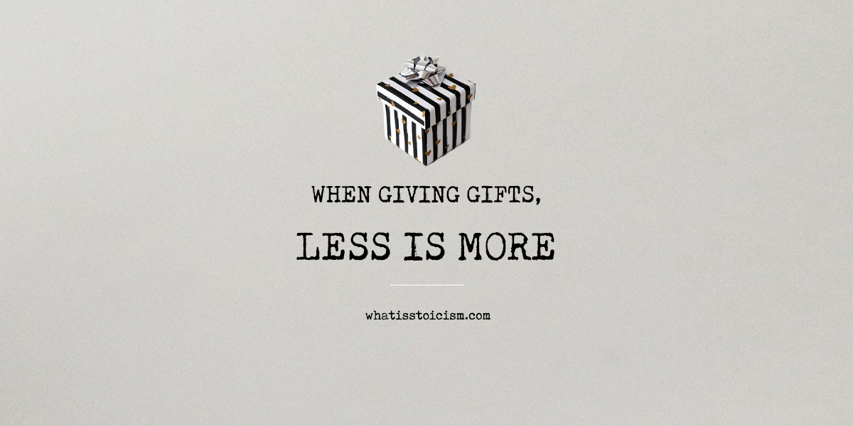 When Giving Gifts, Less Is More