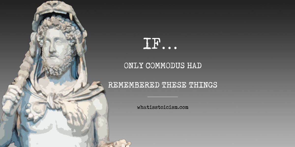 If… Only Commodus Had Remembered These Things