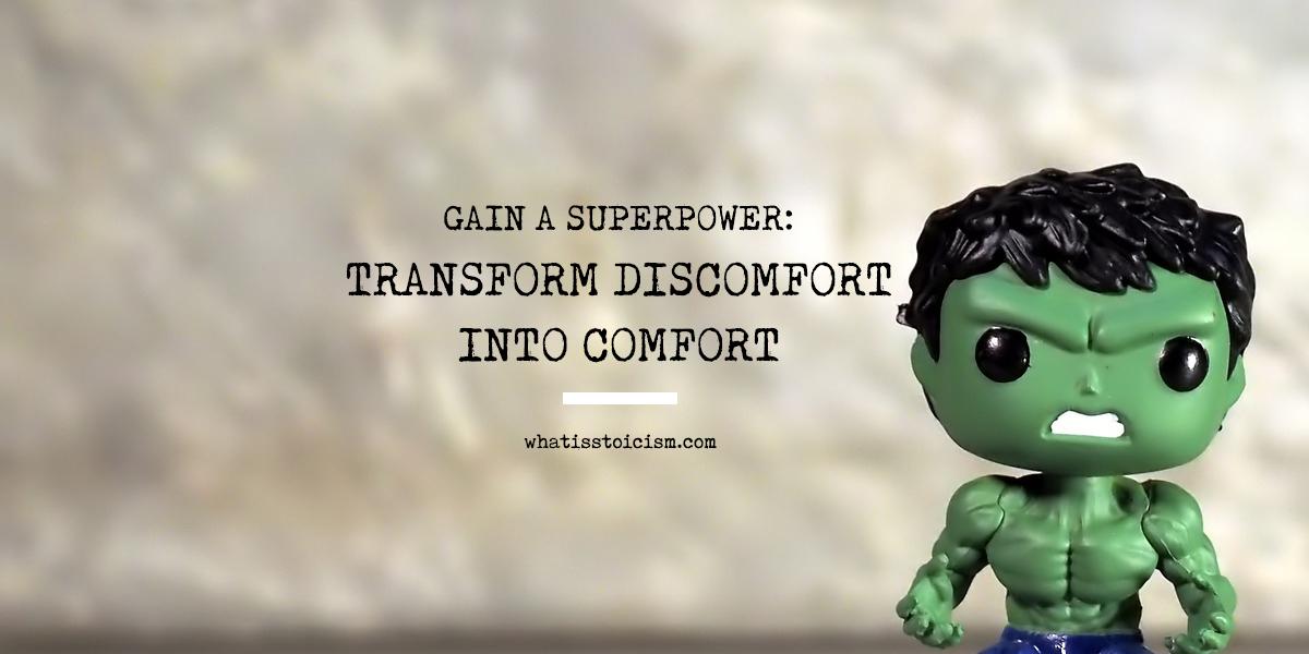 Gain A Superpower: Transform Discomfort Into Comfort