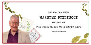 Interview With Massimo Pigliucci – Author Of The Stoic Guide To A Happy Life
